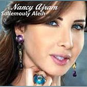 Play & Download Sallemouly Aleih by Nancy Ajram | Napster