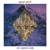 The Wilderness Inside by Army Navy