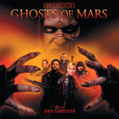 Play & Download Ghosts Of Mars by John Carpenter | Napster