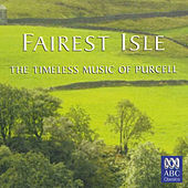 Fairest Isle: The Timeless Music of Purcell von Various Artists