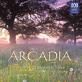 Arcadia – Visions of Pastoral Bliss by Various Artists