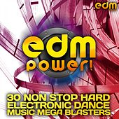 Play & Download EDM Power! - Non Stop Hard Electronic Dance Music Mega Blasters by Various Artists | Napster