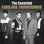 Play & Download The Essential Fabulous Thunderbirds by The Fabulous Thunderbirds | Napster