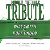 Play & Download A Tribute To - Will Smith vs. Puff Daddy by Dubble Trubble | Napster
