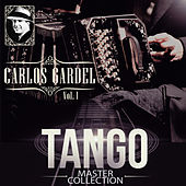 Play & Download Tango Master Collection Vol. 1 by Carlos Gardel | Napster
