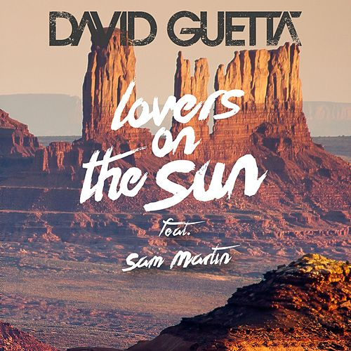 Lovers on the Sun (feat. Sam Martin) by David Guetta