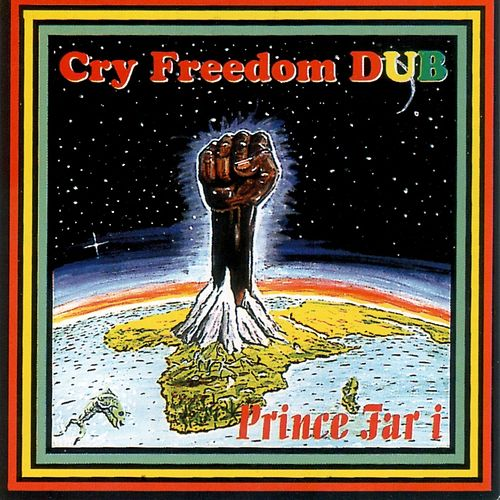 Play & Download Cry Freedom Dub by Prince Far I | Napster