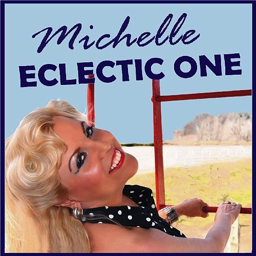 Play & Download Eclectic One by Michelle | Napster