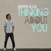 Play & Download Thinking About You by Andrew Allen | Napster