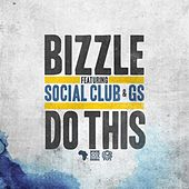 Play & Download Do This (feat. Social Club & GS) by Bizzle | Napster