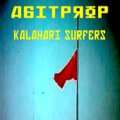 Play & Download Agit Prop by Kalahari Surfers | Napster