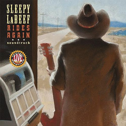 Play & Download Sleepy LaBeef Rides Again (Soundtrack) by Sleepy LaBeef | Napster