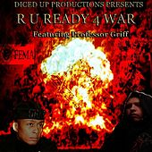 Play & Download R U Ready 4 War (feat. Professor Griff) by Dice | Napster