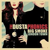 Play & Download Big Smoke London Town by The Dustaphonics | Napster