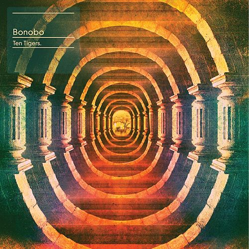 Play & Download Ten Tigers by Bonobo | Napster