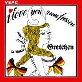 Play & Download I Love You zum Fressen by Gretchen | Napster