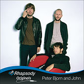 Rhapsody Originals by Peter Bjorn and John