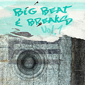 Play & Download Big Beat & Breaks, Vol. 1 by Various Artists | Napster