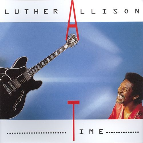 Play & Download Time by Luther Allison | Napster
