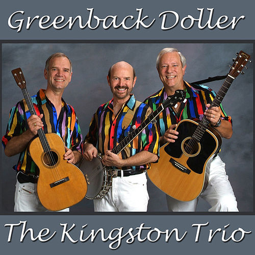 Play & Download Greenback Doller by The Kingston Trio | Napster