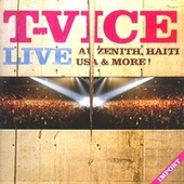 Live Au Zénith, Haïti, Usa & More by T-vice