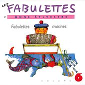Les Fabulettes 6 / Fabulettes Marines by Anne Sylvestre