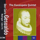 Play & Download Madrigali Libro 6 by The Kassiopeia Quintet | Napster