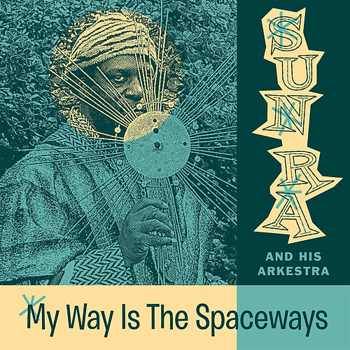 Play & Download My Way Is the Spaceways by Sun Ra | Napster