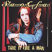 Play & Download Take It Like A Man by Shannon Curfman | Napster