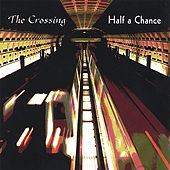 Half a Chance by The Crossing