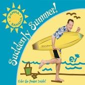 Suddenly Summer! by Danna Banana