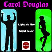 Play & Download Light My Fire by Carol Douglas | Napster