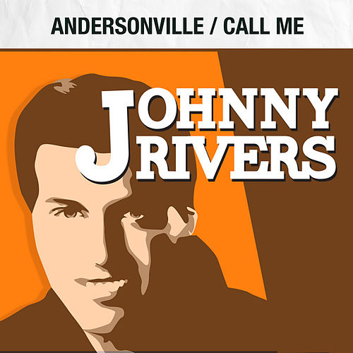 Play & Download Andersonville / Call Me by Johnny Rivers | Napster