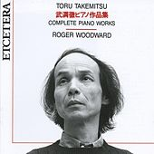 Toru takemitsu, Complete piano works by Roger Woodward by Roger woodward