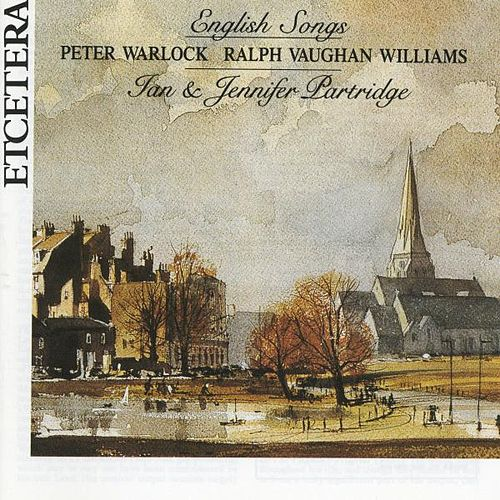 Peter Warlock, Ralph Vaughan Williams, English Songs by Ian Partridge