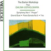 The Barton Workshop plays Galina Ustvolskaya by The Barton Workshop