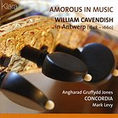 Play & Download Amorous in music, William Cavendish in Antwerp by Concordia | Napster