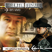 Play & Download Mi Ultima Bohemia  (En Vivo) by Valentin Elizalde | Napster
