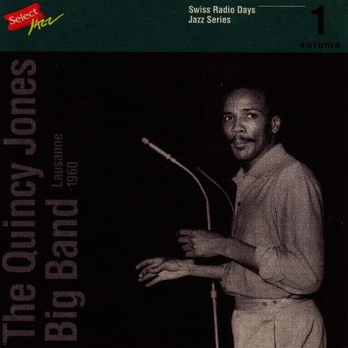 Play & Download The Quincy Jones Big Band, Lausanne 1960 / Swiss Radio Days, Jazz Series Vol.1 by Quincy Jones | Napster
