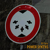 Play & Download Power Synths by DJ Cary | Napster