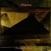 Play & Download Easterly 6 or 7 by Rapoon | Napster