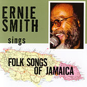 Sings Folk Songs of Jamaica by Ernie Smith