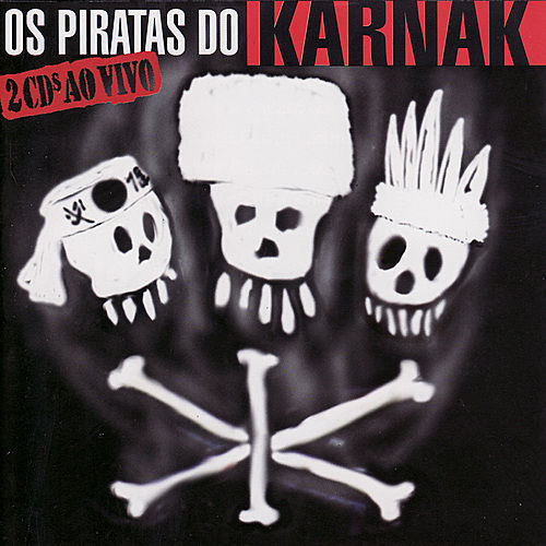 Os Piratas do Karnak - Ao Vivo by Karnak