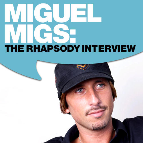 Play & Download Miguel Migs: The Rhapsody Interview by Miguel Migs | Napster