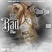 Play & Download She Bad by Blood Raw | Napster