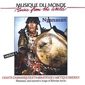 Siberie 1: Chants Chamaniques by Nganasan