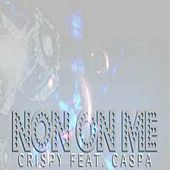 Play & Download Non On Me by Crispy | Napster