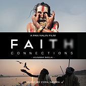Faith Connections (Kumbh Mela) [Original Motion Picture Soundtrack] by Cyril Morin