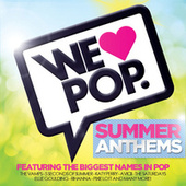 We Love Pop: Summer Anthems by Various Artists