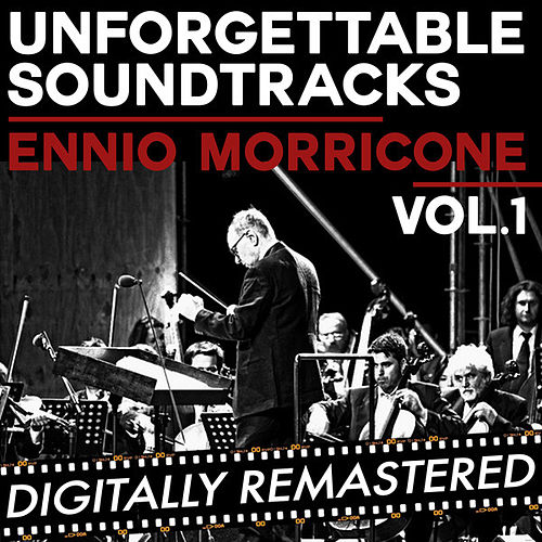 Play & Download Unforgettable Soundtracks - Vol. 1 by Ennio Morricone | Napster